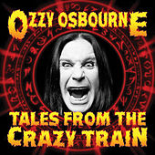 Tales From The Crazy Train by Ozzy Osbourne
