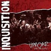 Uproar: Live and Loud! by Inquisition