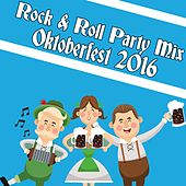 Rock & Roll Party Mix: Oktoberfest 2016 by Various Artists