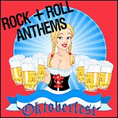 Oktoberfest Rock & Roll Anthems by Various Artists