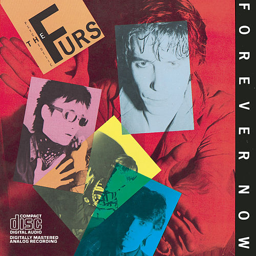 Forever Now by The Psychedelic Furs