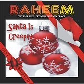 Santa Is Creepin' by Raheem