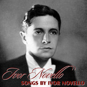 Songs by Ivor Novello by Ivor Novello
