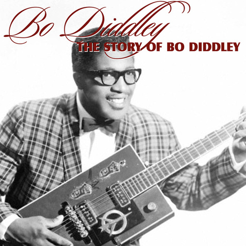 Story of Bo Diddley by Bo Diddley