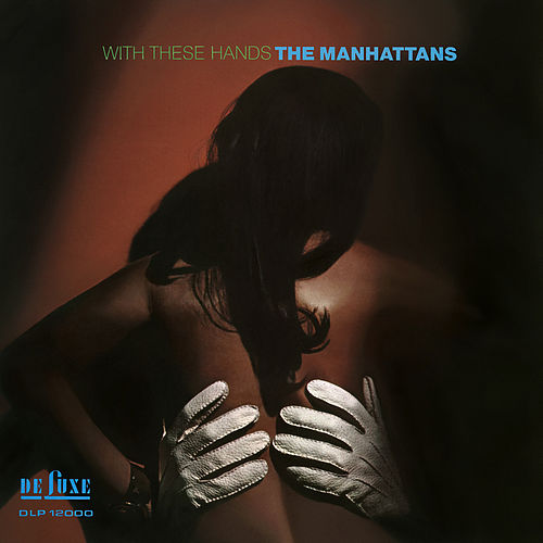 With These Hands (Expanded Version) by The Manhattans