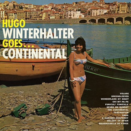 Goes...Continental by Hugo Winterhalter