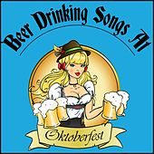 Beer Drinking Songs at Oktoberfest by Various Artists