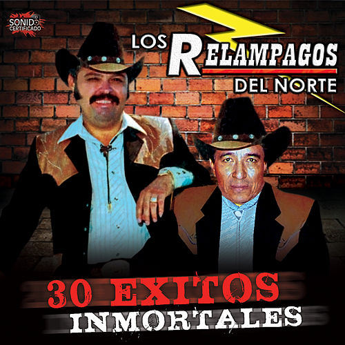 30 Exitos Inmortales by Los Relampagos Del Norte