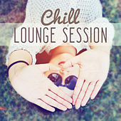 Chill Lounge Session -  Loosen Up, Chillex, Cool Off, Summer Relax, Easy Listening, Lounge, Chill Out Music, Total  Relaxation, Lounge Summer by Club Bossa Lounge Players