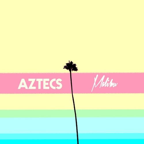 Malibu by Aztecs