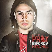 Pray Before a Meal / Mill by M.I.C.
