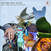 Anytime Deep House by Various Artists