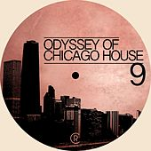 Odyssey of Chicago House, Vol. 9 by Various Artists