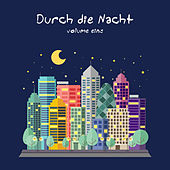 Durch die Nacht, Vol. 1 by Various Artists