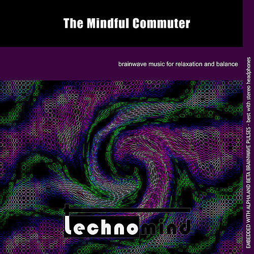 The Mindful Commuter by Techno Mind