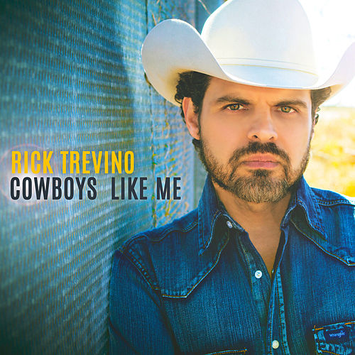 Cowboys Like Me by Rick Trevino