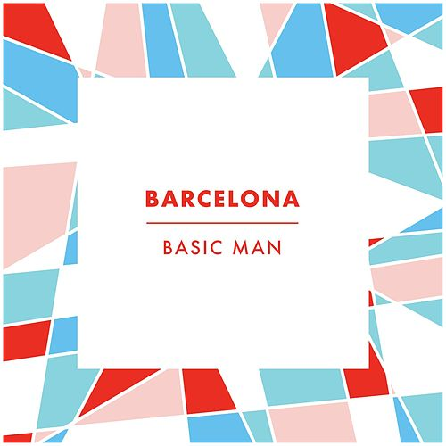 Basic Man by Barcelona