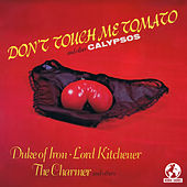 Don't Touch Me Tomato and Other Calypsos (Digitally Remastered) by Various Artists