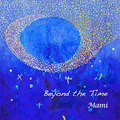 Beyond the Time by Mami