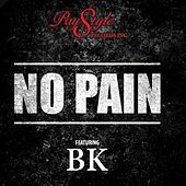 No Pain - Single by BK