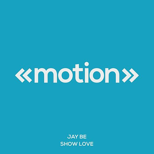 Show Love by Jay Be