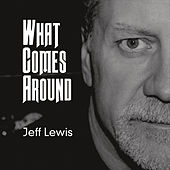 What Comes Around by Jeff Lewis