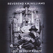 We All Sing the Blues: Live in Deep Ellum by Reverend KM Williams
