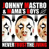 Never Trust the Living by Various Artists