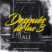 Despues de las 3 (feat. Mathew, Mvrio, Louis & Gaby Morales) by Ali