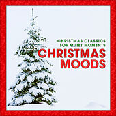 Christmas Moods: Christmas Classics for Quiet Moments by Various Artists