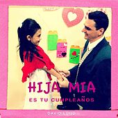 Hija Mía, Es Tu Cumpleaños by David Lugo
