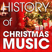 The History of Christmas Music (100 Famous Christmas Songs) by Various Artists