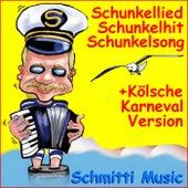 Schunkellied Schunkelhit Schunkelsong (Plus Kölsche Karneval Version) by Schmitti