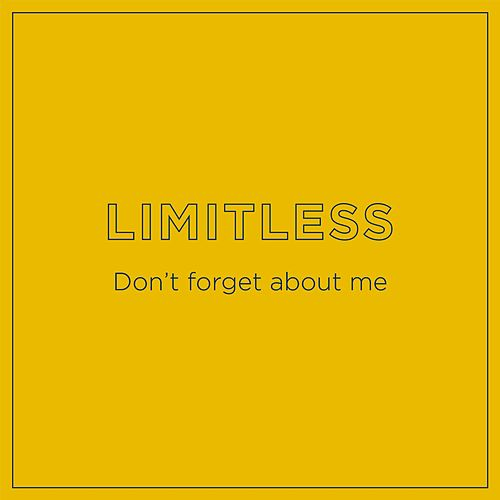 Don't Forget About Me by Limitless