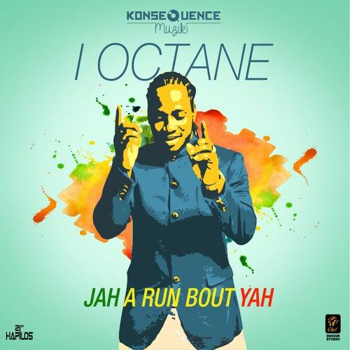 Jah a Run Bout Yah - Single by I-Octane