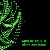 Alien Unfolding by Mister Chill'R