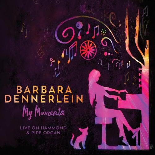My Moments by Barbara Dennerlein