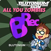All You Zombies by Blutonium Boy
