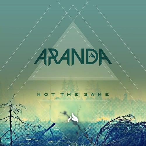 Not The Same by Aranda
