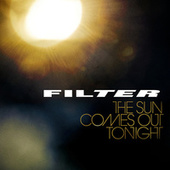 The Sun Comes Out Tonight by Filter