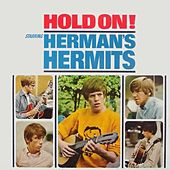 Hold on! by Herman's Hermits