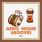 Afro House Grooves, Vol. 1 by Various Artists