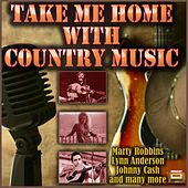 Take Me Home with Country Music von Various Artists