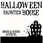 Halloween Haunted House Music & Sound Effects by Haunted House
