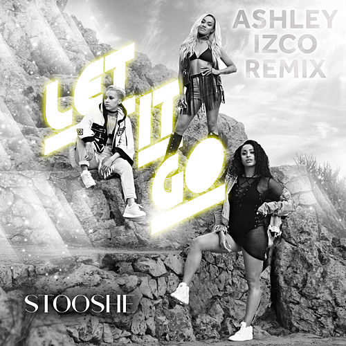 Let It Go by Stooshe