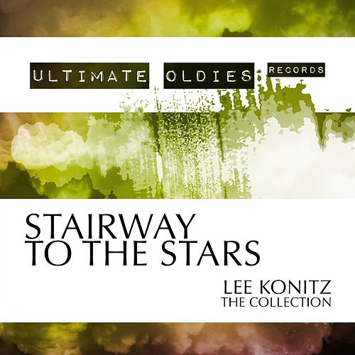 Ultimate Oldies: Stairway to the Stars (The Collection) von Lee Konitz