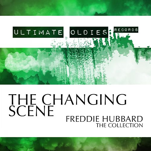 Ultimate Oldies: The Changing Scene (The Collection) von Freddie Hubbard