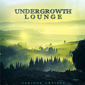 Undergrowth Lounge by Various Artists