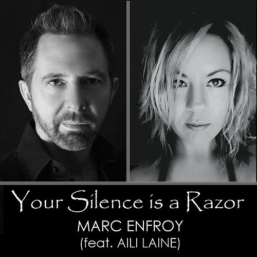 Your Silence Is a Razor (feat. Aili Laine) by Marc Enfroy