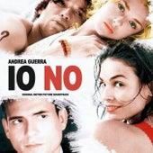 Io no (Original Motion Picture Soundtrack) by Andrea Guerra